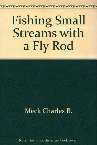 9780881502015: Fishing Small Streams with a Fly Rod