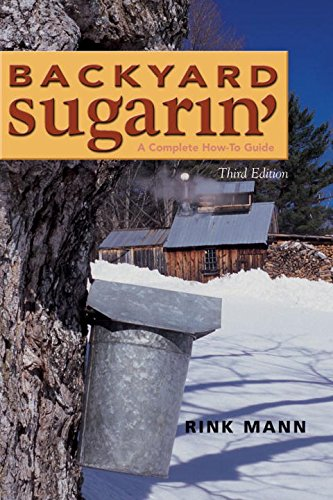9780881502169: Backyard Sugarin': A Complete How-To Guide (Gardening & Country Living)