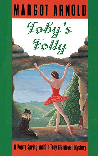 9780881502282: Toby's Folly: A Penny Spring and Sir Toby Glendower Mystery (Penny Spring and Sir Toby Glendower Mysteries)