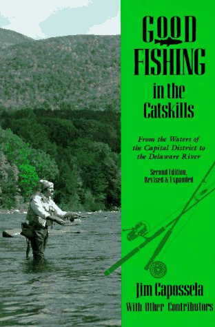 9780881502374: Good Fishing in the Catskills: From the Waters of the Capital District to the Delaware River (Good Fishing in New York Series)
