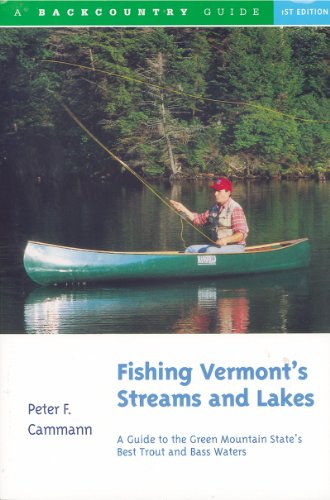 9780881502398: Fishing Vermont's Streams and Lakes: A Guide to the Green Mountain State's Best Trout and Bass Waters (Regional Fishing)