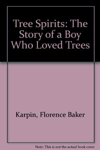 Tree Spirits: The Story of a Boy Who Loved Trees