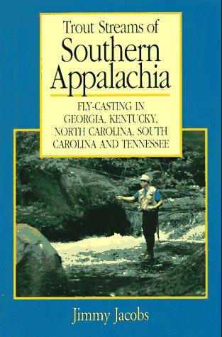 9780881503036: Trout Streams of Southern Appalachia (Regional Fishing)