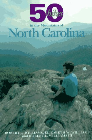 9780881503050: 50 Hikes in the Mountains of North Carolina: Walks and Hikes from the Blue Ridge Mountains to the Great Smokies