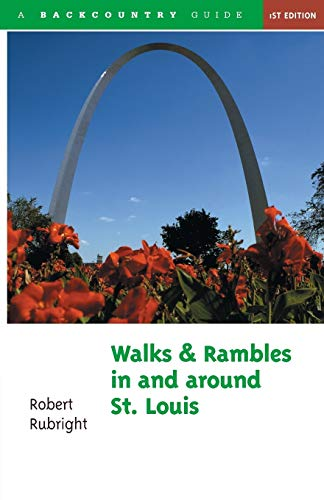 Walks and Rambles in and Around St. Louis