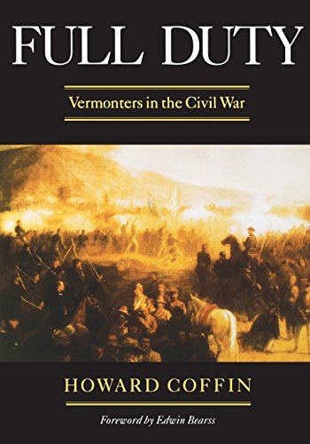 FULL DUTY-Vermonters in the Civil War