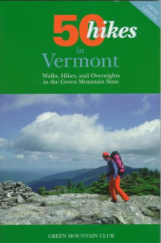 9780881503746: 50 Hikes in Vermont: Walks, Hikes, and Overnights in the Green Mountain State (Fifty Hikes Series.)