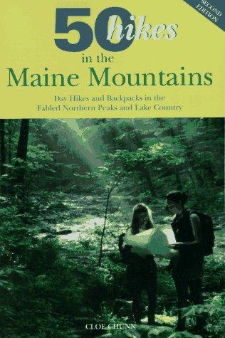 50 Hikes in the Maine Mountains: Day: Chunn, Cloe; Chunn,