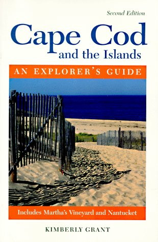 Cape Cod and the Islands - An Explorer's Guide (1997 Edition): Grant, Kimberly