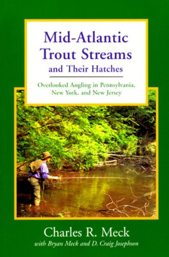 Mid-Atlantic Trout Streams and Their Hatches: Overlooked: Josephson, D. Craig,