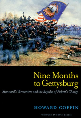 Nine Months to Gettysburg: Stannard's Vermonters and the Repulse of Pickett's Charge [INSCRIBED]