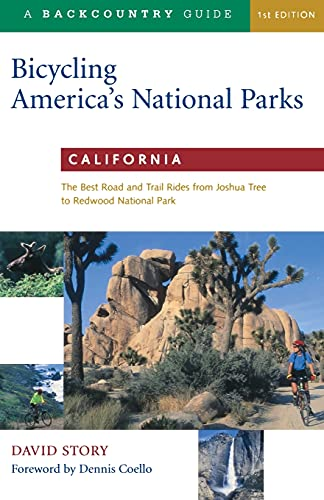 9780881504255: Bicycling America's National Parks: California: The Best Road and Trail Rides from Joshua Tree to Redwoods National Park