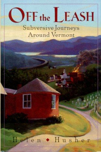 9780881504279: Off the Leash: Subversive Journeys Around Vermont