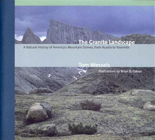 9780881504293: The Granite Landscape: A Natural History of America's Mountain Domes, from Acadia to Yosemite