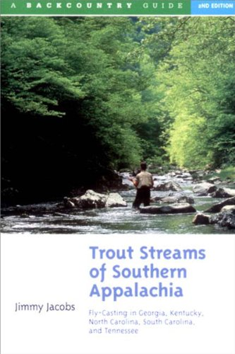 9780881504422: Trout Streams of Southern Appalachia: Fly-Casting in Georgia, Kentucky, North Carolina, South Carolina, and Tennessee, Second Edition