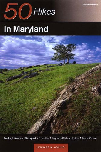 9780881504460: 50 Hikes in Maryland: Walks, Hikes, and Backpacks from the Allegheny Plateau to the Atlantic Ocean