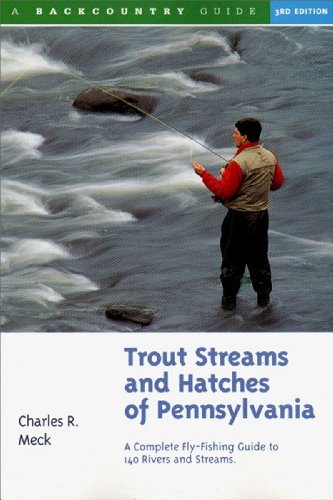 9780881504538: Trout Streams and Hatches of Pennsylvania; A Complete Fly-Fishing Guide to 140 Rivers and Streams