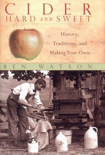 9780881504682: Cider, Hard and Sweet: History, Traditions, and Making Your Own