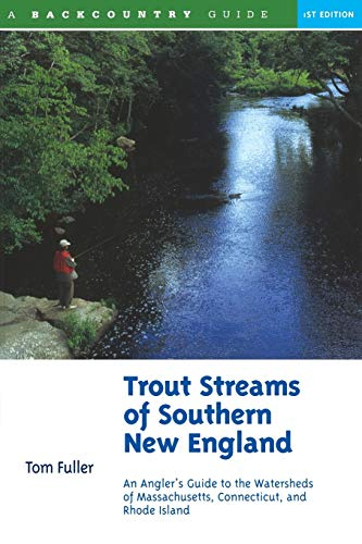 9780881504705: Trout Streams of Southern New England: An Angler's Guide to the Watersheds of Connecticut, Rhode Island, and Massachusetts (Trout Streams)