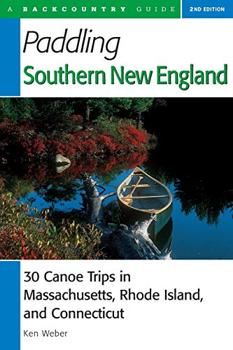 9780881504712: Paddling Southern New England: 30 Canoe Trips in Massachusetts, Rhode Island, and Connecticut (Backcountry Guides) [Idioma Inglés]