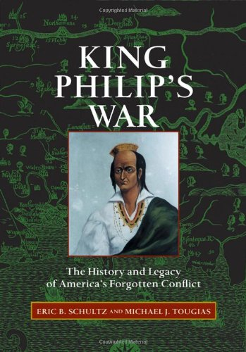 9780881504835: King Philip's War: The History and Legacy of America's Forgotten Conflict