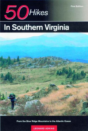 9780881504934: 50 Hikes in Southern Virginia: From the Blue Ridge Mountains to the Atlantic Ocean, First Edition