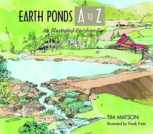 9780881504941: Earth Ponds A to Z: An Illustrated Encyclopedia