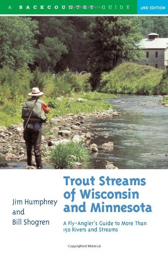 9780881504972: Trout Streams of Wisconsin & Minnesota: An Angler's Guide to More Than 120 Trout Rivers and Streams