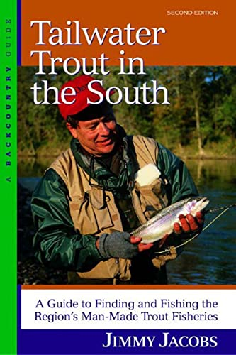 9780881505399: Tailwater Trout in the South: A Guide to Finding and Fishing the Region's Man-Made Trout Fisheries, Second Edition