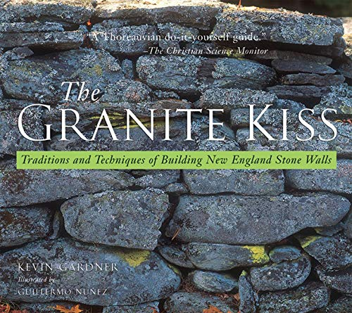 9780881505467: The Granite Kiss: Traditions and Techniques of Building New England Stone Walls