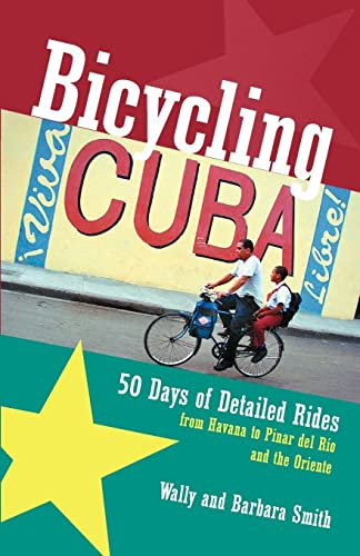 9780881505535: Bicycling Cuba - 50 Days of Detailed Ride Routes from Havana to Pinar del Rio & The Oriente