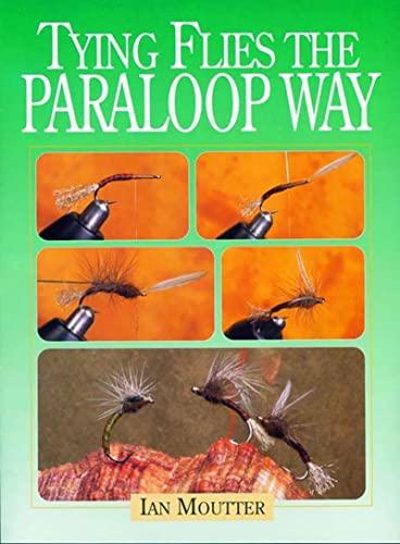 Tying Flies the Paraloop Way: Moutter, Ian