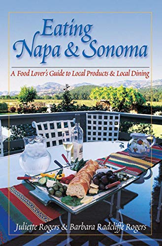9780881505924: Eating Napa & Sonoma: A Food Lover's Guide to Local Products & Local Dining