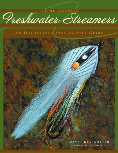 Tying Classic Freshwater Streamers: An Illustrated Step-By-Step Guide (088150596X) by David Klausmeyer