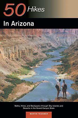 50 Hikes in Arizona: Walks, Hikes, and: Martin Tessmer