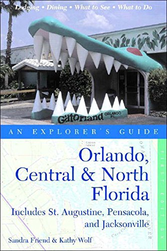9780881506037: Orlando, Central & North Florida: An Explorer's Guide: Includes St. Augustine, Pensacola, and Jacksonville