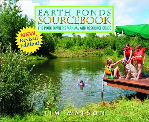9780881506129: Earth Ponds Sourcebook: The Pond Owner's Manual and Resource Guide