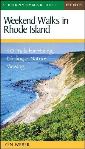 9780881506143: Weekend Walks in Rhode Island: 40 Trails for Hiking, Birding & Nature Viewing, Fourth Edition