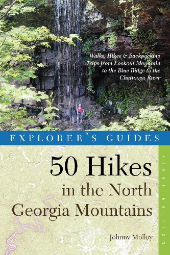 9780881506488: Explorer's Guide 50 Hikes in the North Georgia Mountains: Walks, Hikes & Backpacking Trips from Lookout Mountain to the Blue Ridge to the Chattooga River (Explorer's 50 Hikes)