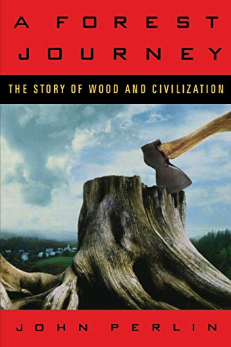 A Forest Journey: The Story of Wood: John Perlin