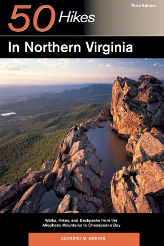 9780881506990: Explorer's Guide 50 Hikes in Northern Virginia: Walks, Hikes, and Backpacks from the Allegheny Mountains to Chesapeake Bay (Third Edition) (Explorer's 50 Hikes)