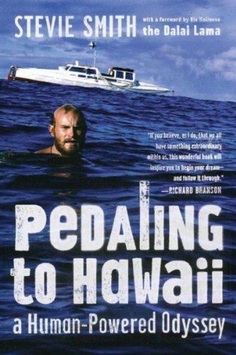 Pedaling to Hawaii : A Human-Powered Odyssey: Smith, Stevie