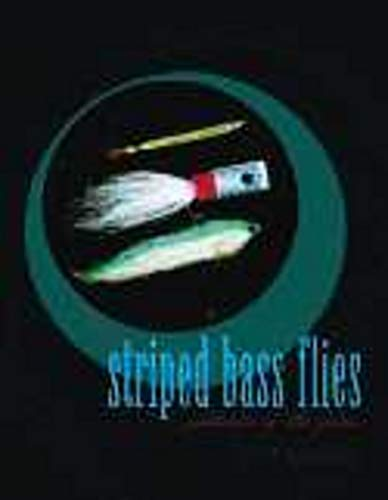 STRIPED BASS FLIES: PATTERNS OF THE PROS. LEARN WHERE, WHEN, AND WHAT TO USE TO CATCH THE WORLD&#39...