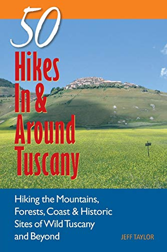 9780881507348: 50 Hikes in & Around Tuscany: Hiking the Mountains, Forests, Coast & Historic Sites of Wild Tuscany & Beyond