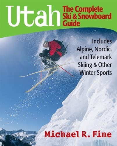 9780881507423: Utah: The Complete Ski & Snowboard Guide: Includes Alpine, Nordic and Telemark Skiing & Other Winter Sports: The Complete Ski and Snowboard Guide - ... and Telemark Skiing and Other Winter Sports