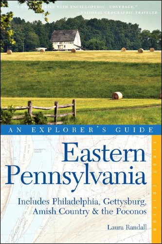 9780881507478: Explorer's Guide Eastern Pennsylvania: Includes Philadelphia, Gettysburg, Amish Country & the Poconos (Explorer's Complete)