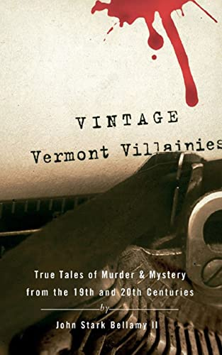 9780881507492: Vintage Vermont Villainies: True Tales of Murder & Mystery from the 19th and 20th Centuries