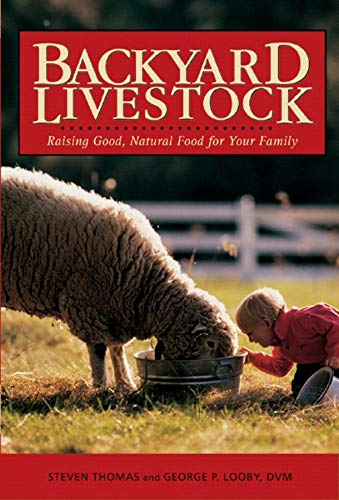 9780881507607: Backyard Livestock: Raising Good, Natural Food for Your Family (Third Edition) (Countryman Know How)