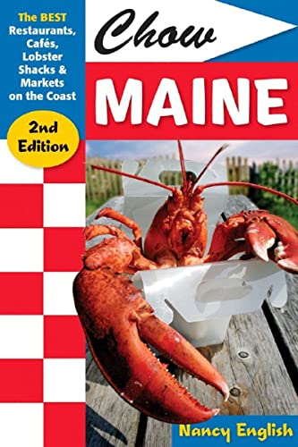 9780881507744: Chow Maine: The Best Restaurants, Cafés, Lobster Shacks & Markets on the Coast (Chow Maine: The Best Restaurants, Cafes, Lobster Shacks &)