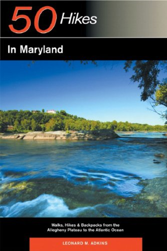 9780881507768: Explorer's Guide 50 Hikes in Maryland: Walks, Hikes & Backpacks from the Allegheny Plateau to the Atlantic Ocean (Second Edition) (Explorer's 50 Hikes)